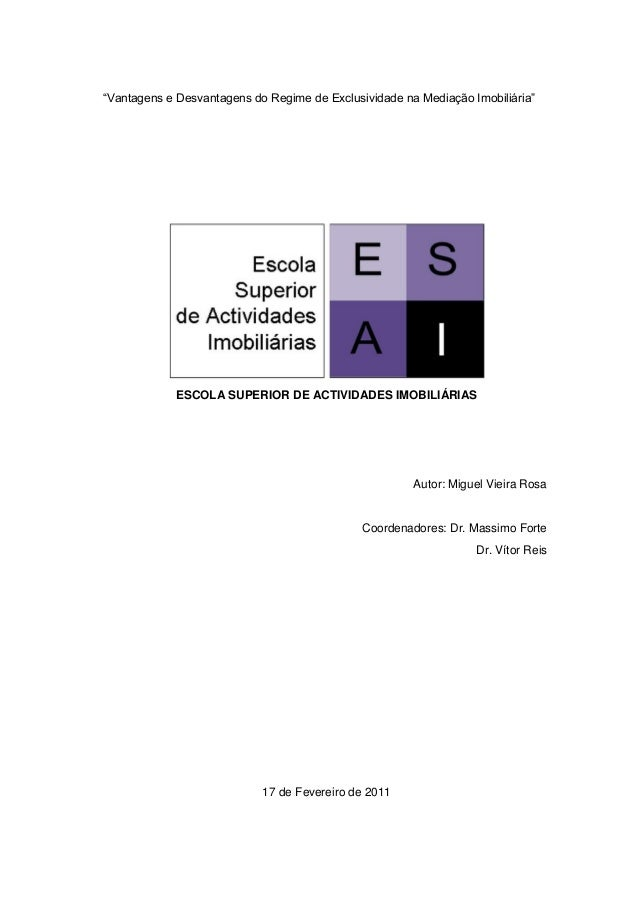 """""""Vantagens e Desvantagens do Regime de Exclusividade na Mediação Imobiliária""""             ESCOLA SUPERIOR DE ACTIVIDADES I..."""