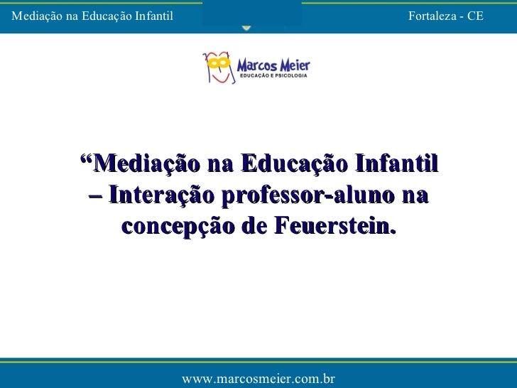 """"""" Media ção na Educação Infantil – Interação professor-aluno na concepção de Feuerstein."""