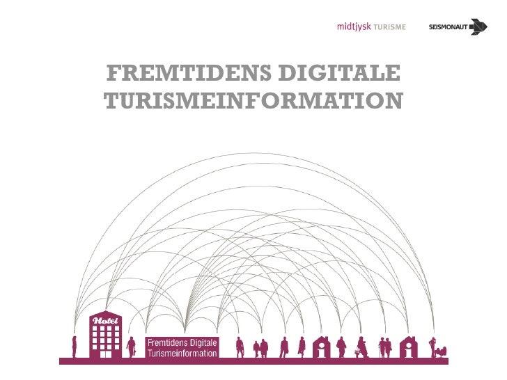FREMTIDENS DIGITALE TURISMEINFORMATION