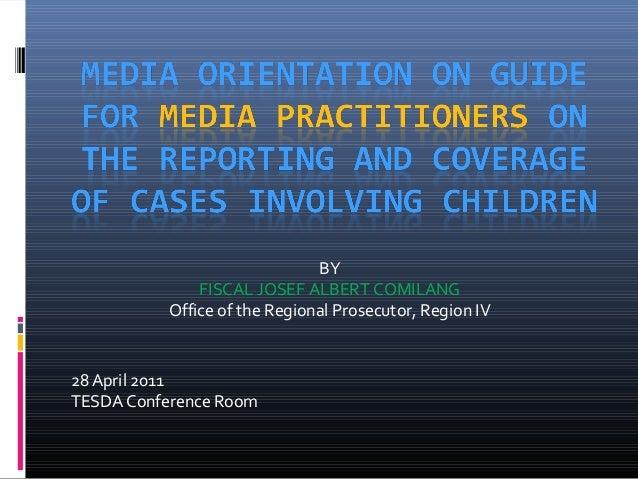 28 April 2011TESDA Conference RoomBYFISCAL JOSEF ALBERT COMILANGOffice of the Regional Prosecutor, Region IV
