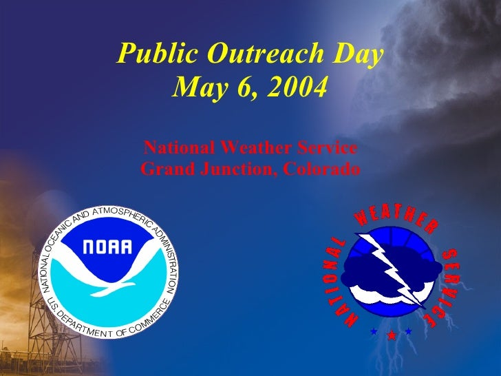 Public Outreach Day May 6, 2004 National Weather Service Grand Junction, Colorado
