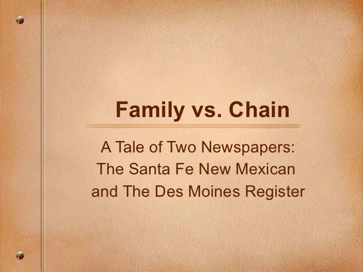 Family vs. Chain A Tale of Two Newspapers: The Santa Fe New Mexican  and The Des Moines Register