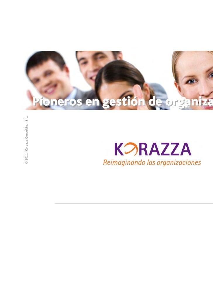 © 2011 Korazza Consulting, S.L.                                  Korazzaejecutivos.com   El Club de los ejecutivos de asoc...