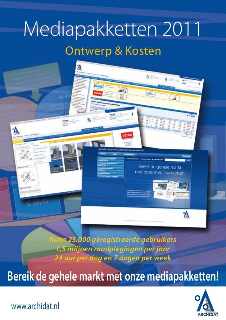 Mediapakketten 2011                  Ontwerp & Kosten           Ruim 25.000 geregistreerde gebruikers            1,5 miljo...