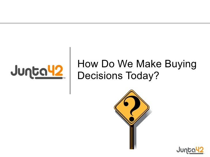 How Do We Make Buying Decisions Today?