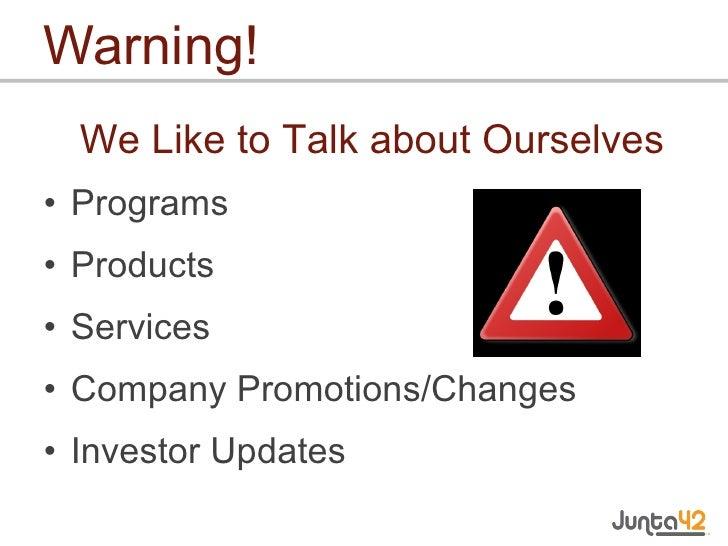 Warning!  <ul><li>Programs </li></ul><ul><li>Products </li></ul><ul><li>Services </li></ul><ul><li>Company Promotions/Chan...