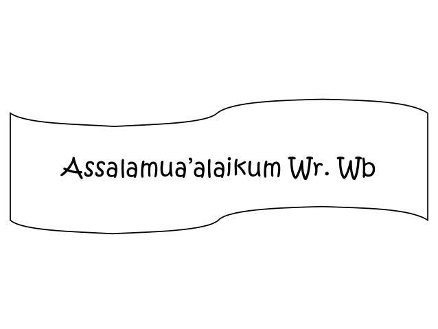 Assalamua'alaikum Wr. Wb