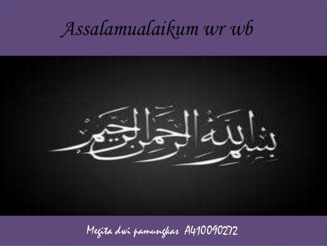 Assalamualaikum wr wb  Megita dwi pamungkas A410090272