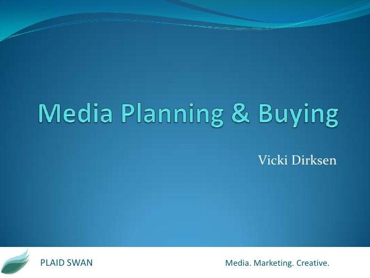 Vicki DirksenPLAID SWAN   Media. Marketing. Creative.