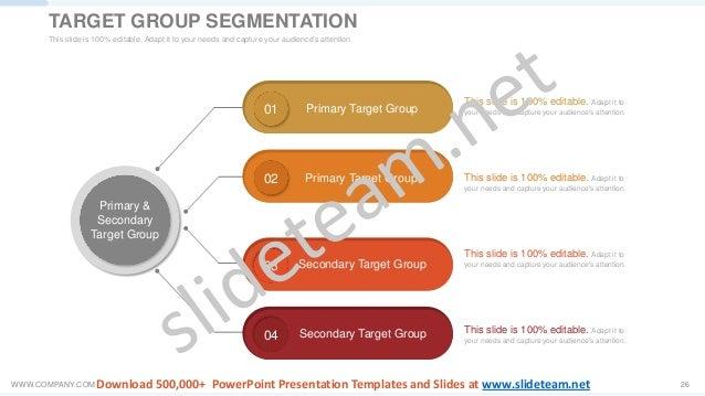WWW.COMPANY.COM 26 01 Primary Target Group 02 Primary Target Group 03 Secondary Target Group 04 Secondary Target Group Pri...