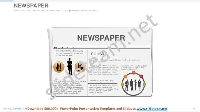 WWW.COMPANY.COM 45 NEWSPAPER xxxxxxx xxxxx xxxxx This slide is 100% editable. Adapt it to your needs and capture your audi...