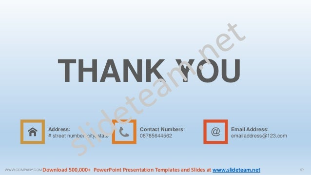 THANK YOU Contact Numbers: 08785644562 Email Address: emailaddress@123.com Address: # street number, city, state WWW.COMPA...