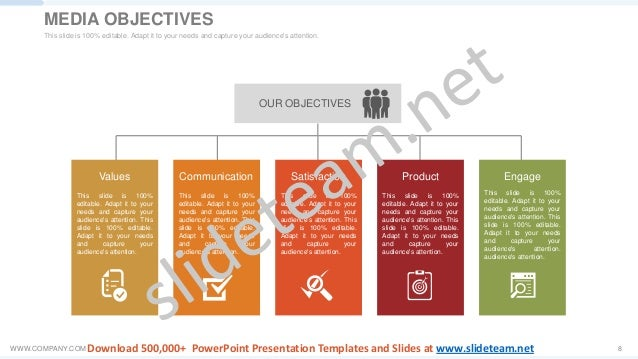 WWW.COMPANY.COM 8 OUR OBJECTIVES Values This slide is 100% editable. Adapt it to your needs and capture your audience's at...