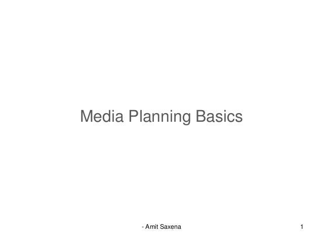Media Planning Basics - Amit Saxena 1