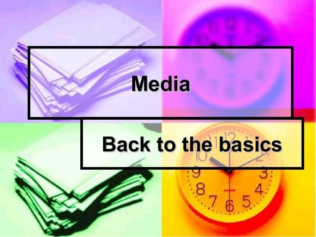 MediaMedia Back to the basicsBack to the basics