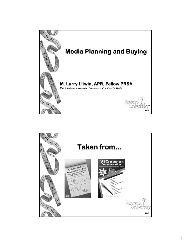 Media Planning and Buying     M. Larry Litwin, APR, Fellow PRSA [Portions from Advertising Principles & Practices by Wells...
