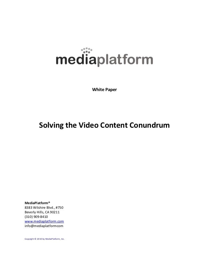 White Paper              Solving the Video Content ConundrumMediaPlatform®8383 Wilshire Blvd., #750Beverly Hills, CA 90211...