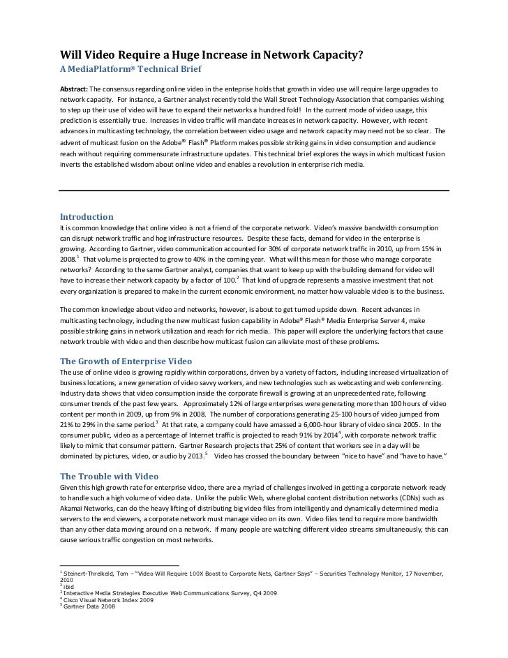 Will Video Require a Huge Increase in Network Capacity?A MediaPlatform® Technical BriefAbstract: The consensus regarding o...