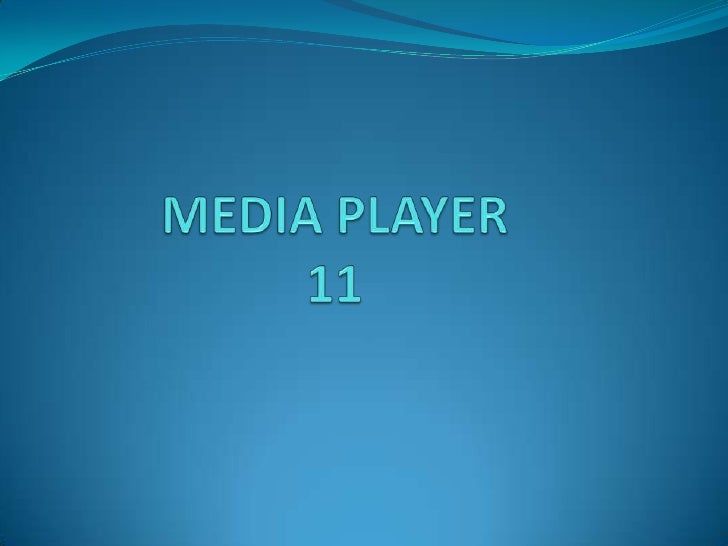 MEDIA PLAYER 11<br />