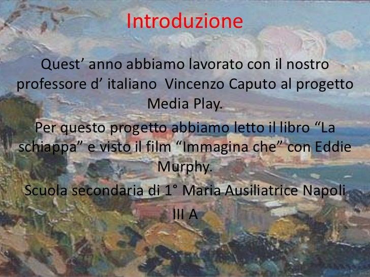 Introduzione<br />Quest' anno abbiamo lavorato con il nostro professore d' italiano  Vincenzo Caputo al progetto Media Pla...