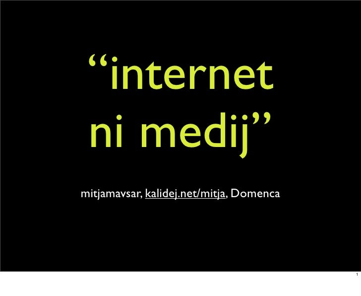 """""""internet  ni medij"""" mitjamavsar, kalidej.net/mitja, Domenca                                               1"""