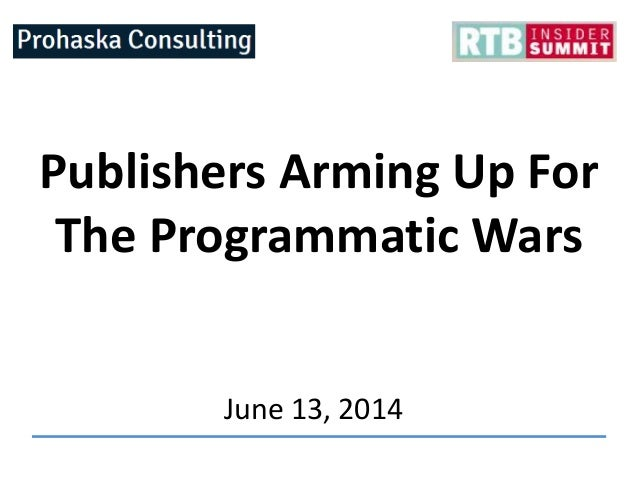 Publishers Arming Up For The Programmatic Wars June 13, 2014