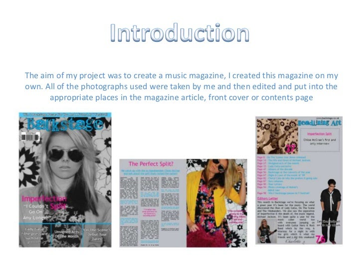 Introduction<br />The aim of my project was to create a music magazine, I created this magazine on my own. All of the phot...