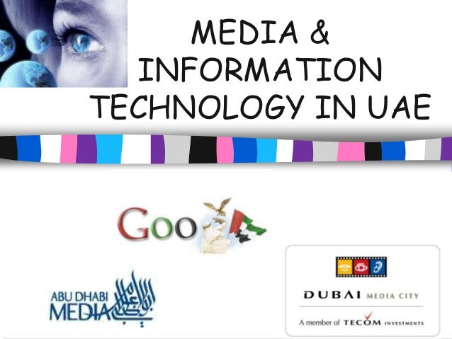MEDIA &INFORMATIONTECHNOLOGY IN UAE