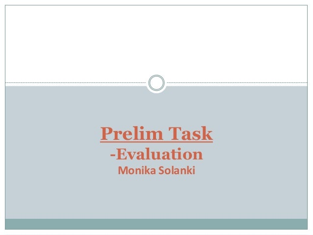 Prelim Task -Evaluation Monika Solanki