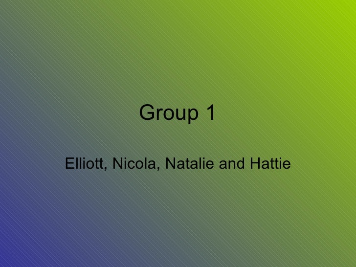 Group 1 Elliott, Nicola, Natalie and Hattie