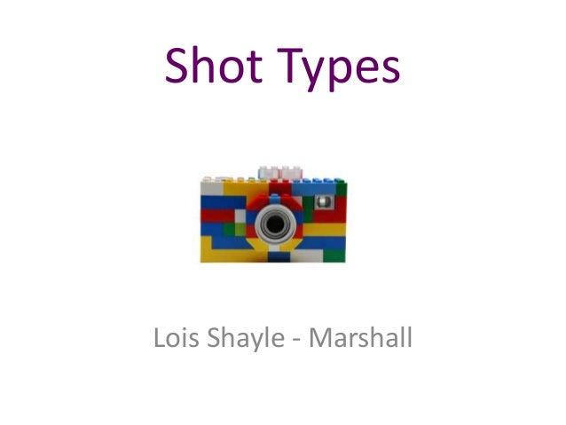 Shot Types Lois Shayle - Marshall