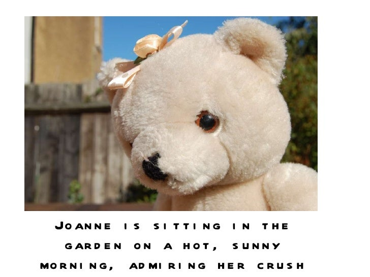Joanne is sitting in the garden on a hot, sunny morning, admiring her crush from afar.