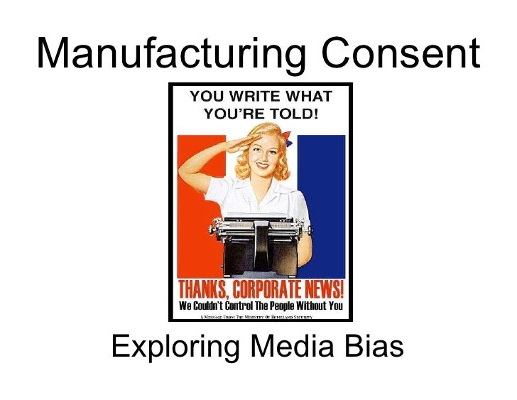 Manufacturing Consent        Exploring Media Bias