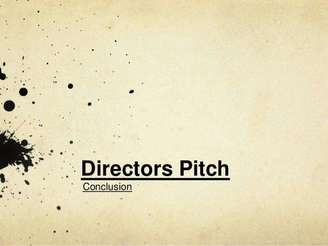 Directors PitchConclusion