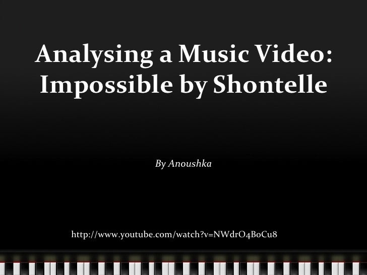 an analysis of music videos Form analysis all graduate music students are expected to demonstrate a competency with the basics of form analysis we assess this through the proper labeling of cadences, phrase types, and formal structures.