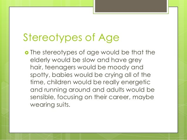 Stereotypes and the elderly