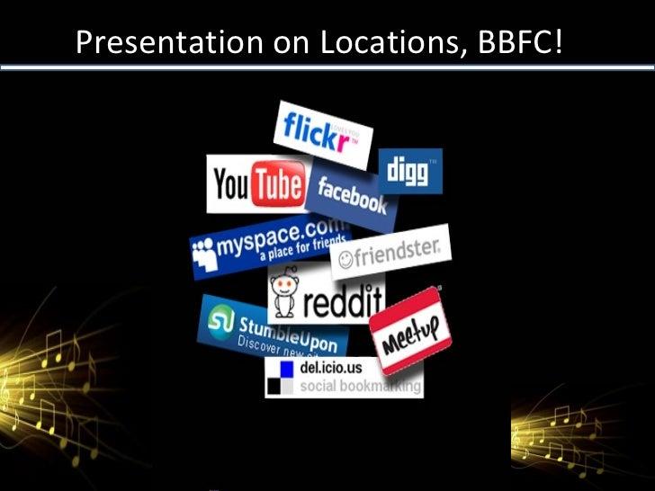 Presentation on Locations, BBFC!