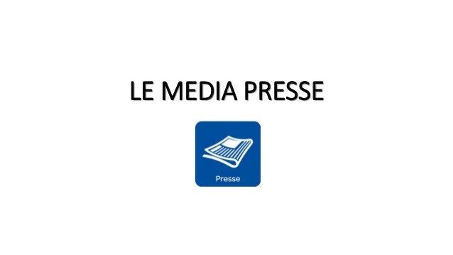 LE MEDIA PRESSE