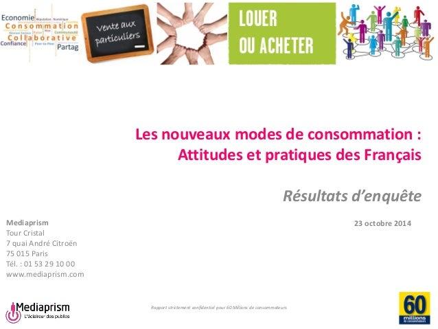 Rapport strictement confidentiel pour 60 Millions de consommateurs  Les nouveaux modes de consommation : Attitudes et prat...