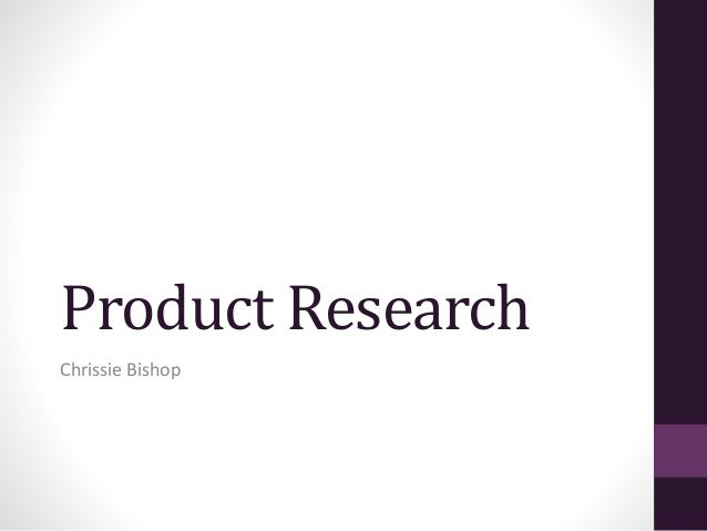 Product Research Chrissie Bishop