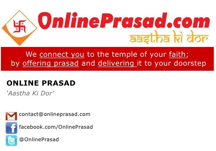 We connect you to the temple of your faith; by offering prasad and delivering it to your doorstepONLINE PRASAD'Aastha Ki D...