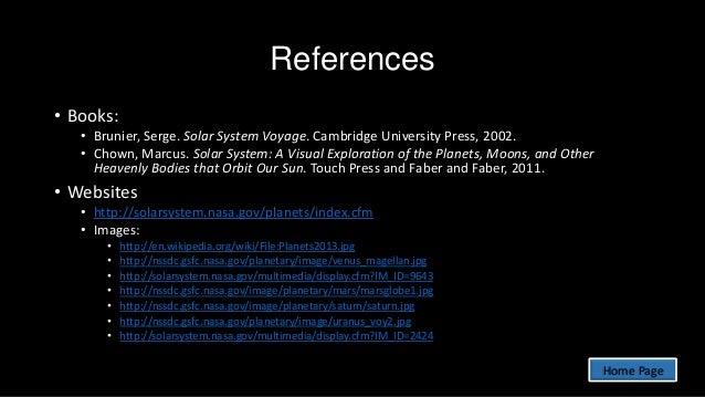 References • Books: • Brunier, Serge. Solar System Voyage. Cambridge University Press, 2002. • Chown, Marcus. Solar System...