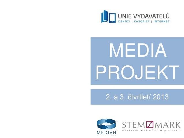 MEDIA PROJEKT 2. a 3. čtvrtletí 2013