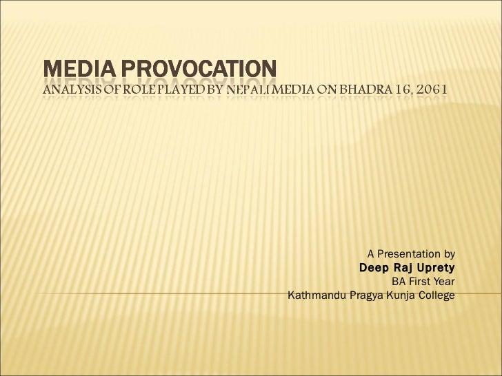 A Presentation by Deep Raj Uprety BA First Year Kathmandu Pragya Kunja College