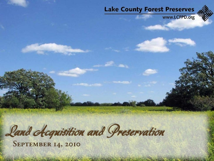 New Land Acquisitions     Land Acquisition and Preservation  September 14, 2010