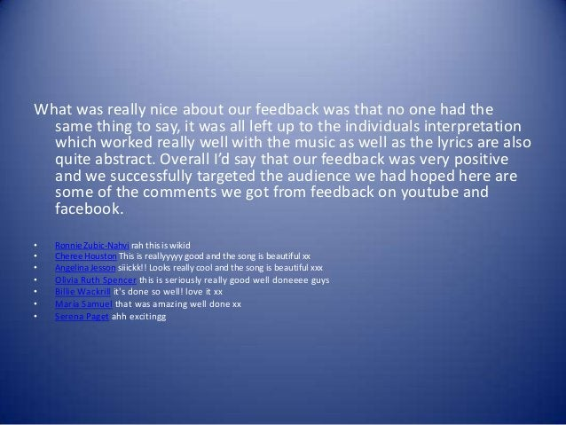 What was really nice about our feedback was that no one had the  same thing to say, it was all left up to the individuals ...