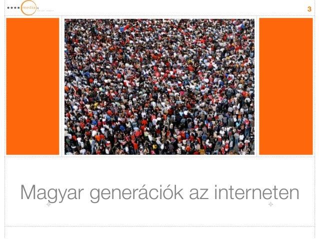 MediaQ generációk az interneten 2014 @ Menedzserképző 2014.10.01. Slide 3