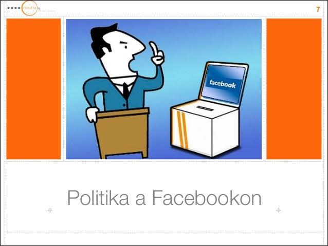 Politika a Facebookon 7