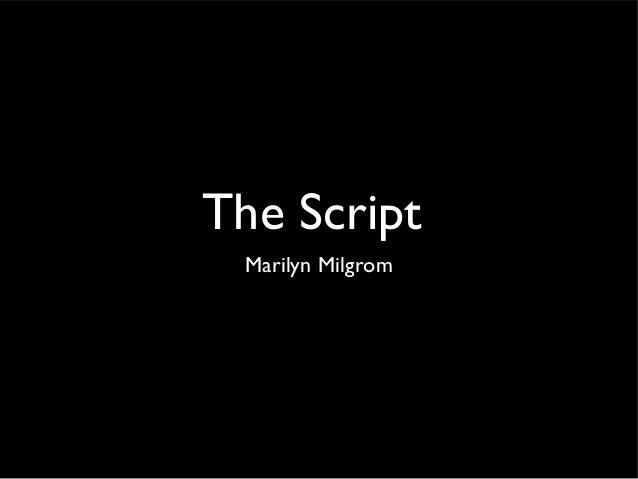 The Script Marilyn Milgrom