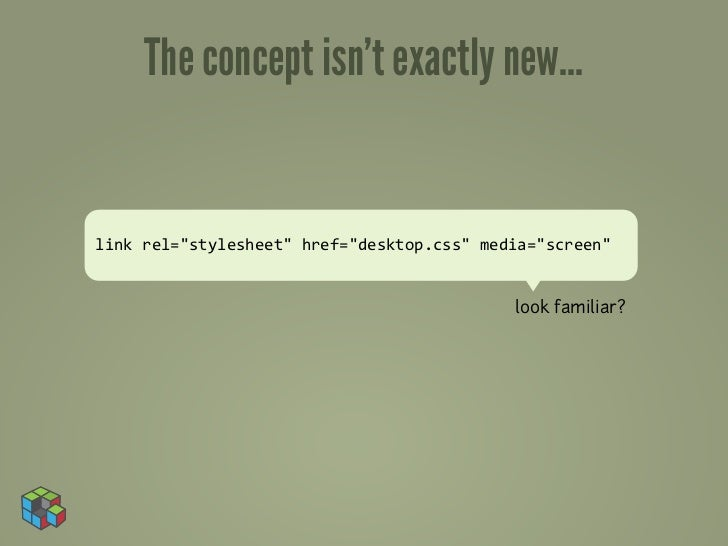 "The concept isn't exactly new...link rel=""stylesheet"" href=""desktop.css"" media=""screen""                             ..."